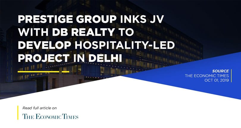Prestige Group inks JV with DB Realty to develop hospitality-led project in Delhi